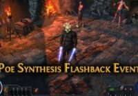 Path of Exile – The Synthesis Flashback Event Begins !