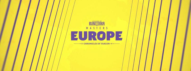 Legends of Runeterra – MASTERS EUROPE – CHRONICLES OF TARGON